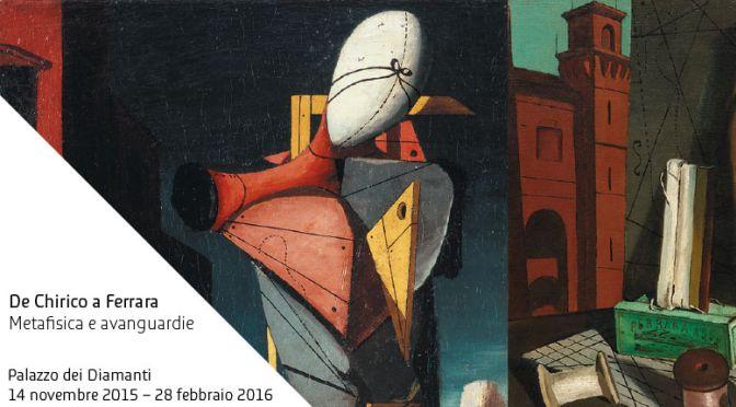 De Chirico a Ferrara, Palazzo dei Diamanti, fino al 28 Febbraio