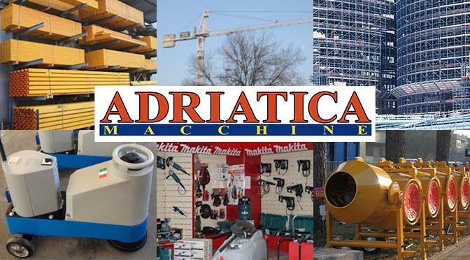 Adriatica Macchine – vendita, noleggio e assistenza attrezzature edili
