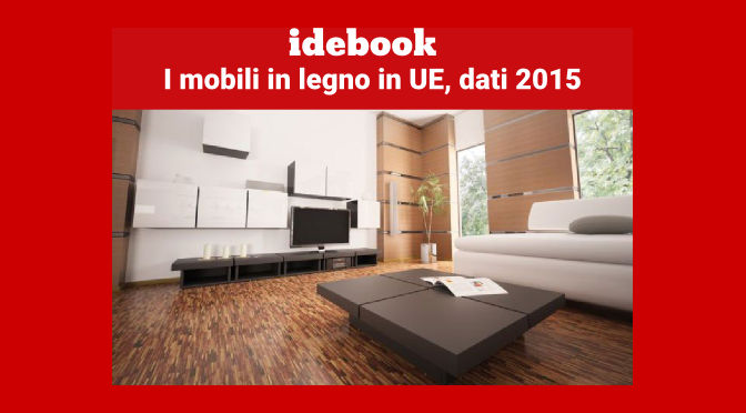 ID ebook: i mobili in legno in UE, dati 2015 (download gratuito)