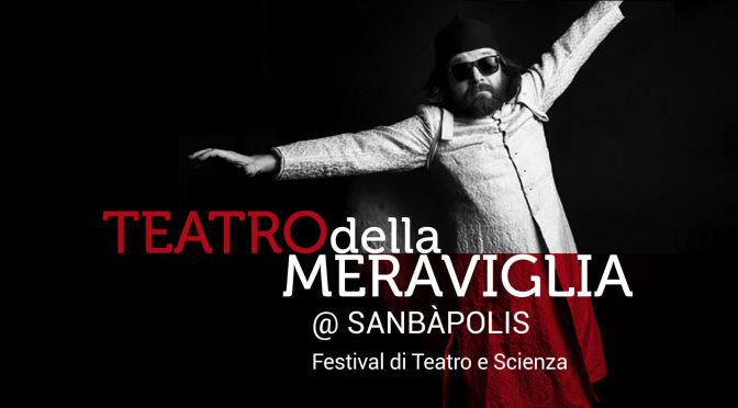 Teatro della Meraviglia: un festival di teatro e scienza