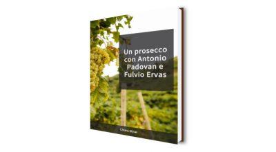 Ebook: un prosecco con Antonio Padovan e Fulvio Ervas