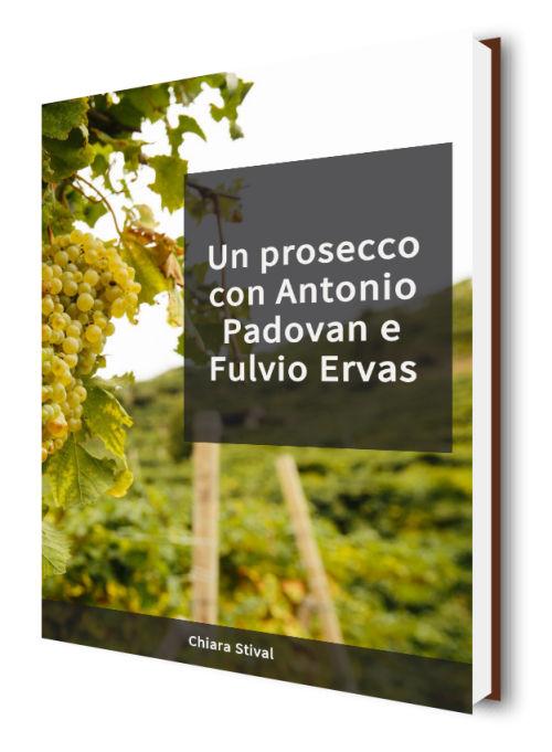 un prosecco con Antonio Padovan e Fulvio Ervas