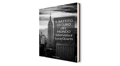 Il battito oscuro del mondo: intervista a Luca Quarin