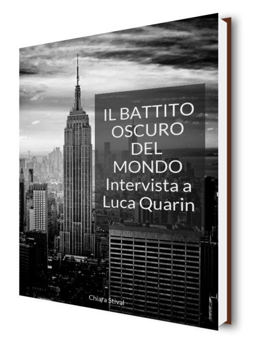 Download Ebook Il battito oscuro del mondo: intervista a Luca Quarin