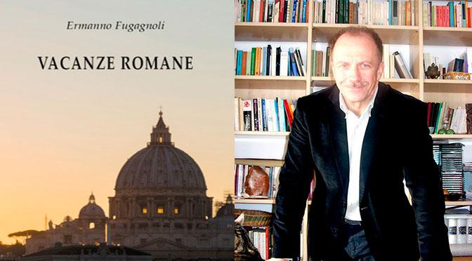 Vacanze Romane: Ermanno Fugagnoli
